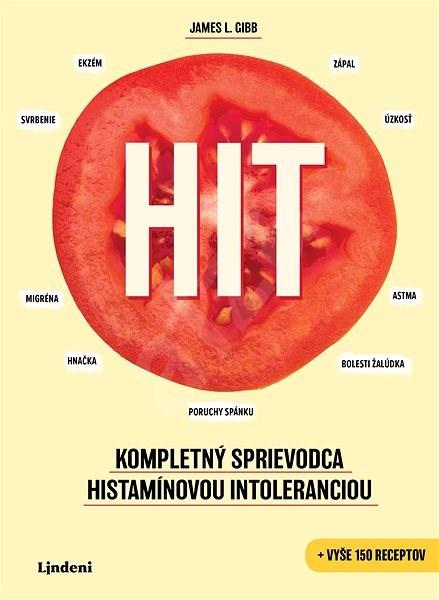 HIT: Kompletný sprievodca histamínovou intoleranciou - James L. Gibb