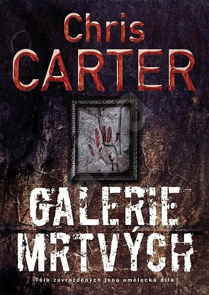 Galerie mrtvých - Chris Carter