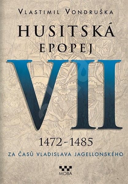 Husitská epopej VII. - Vlastimil Vondruška