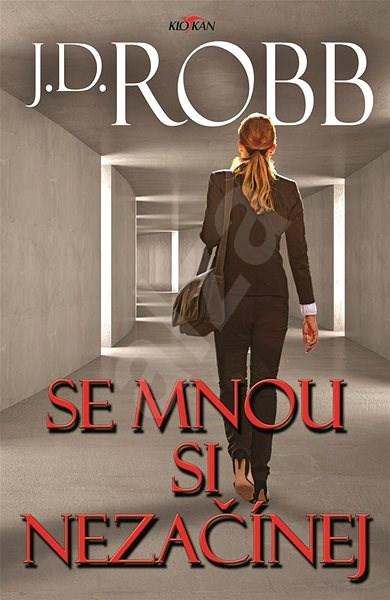 Se mnou si nezačínej - J.D. Robb