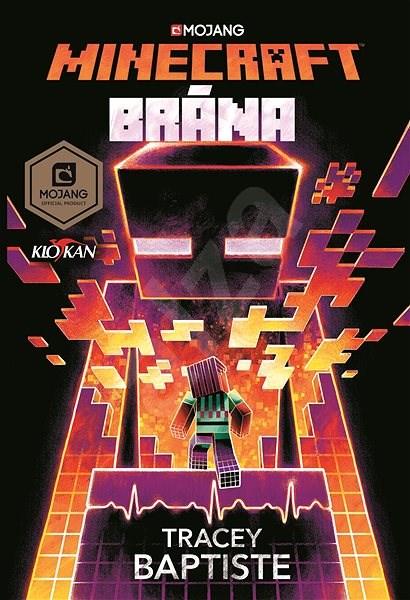 Minecraft - Brána - Tracey Baptiste