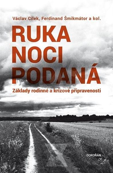 Ruka noci podaná - Václav Cílek