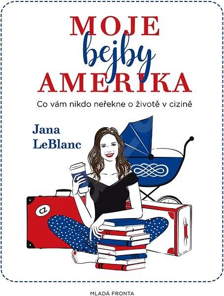 Moje bejby Amerika - Jana LeBlanc