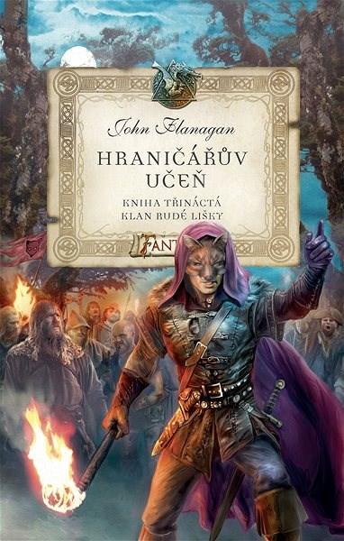 Hraničářův učeň - Kniha třináctá - Klan Rudé lišky - John Flanagan