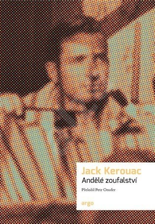 Andělé zoufalství - Jack Kerouac