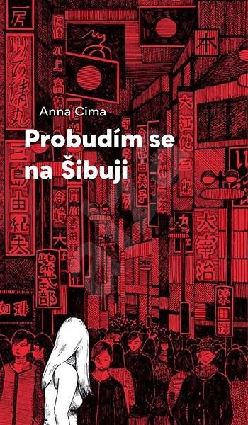 Probudím se na Šibuji - Anna Cima