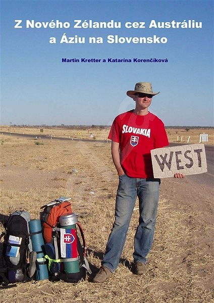Z Nového Zélandu cez Austráliu a Áziu na Slovensko - Martin Kretter