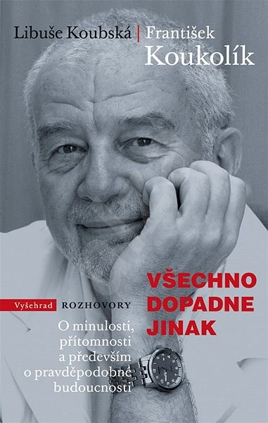 Všechno dopadne jinak - František Koukolík