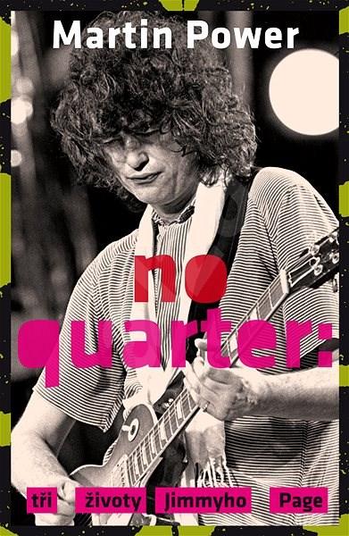 No Quarter   Tři životy Jimmyho Page - Martin Power