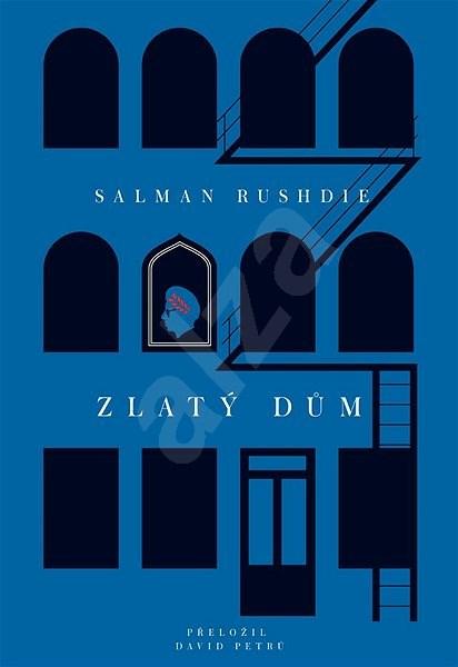 Zlatý dům - Salman Rushdie