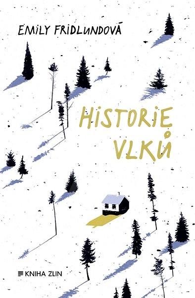 Historie vlků - Emily Fridlundová