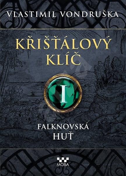 Křišťálový klíč I - Falknovská huť - Vlastimil Vondruška