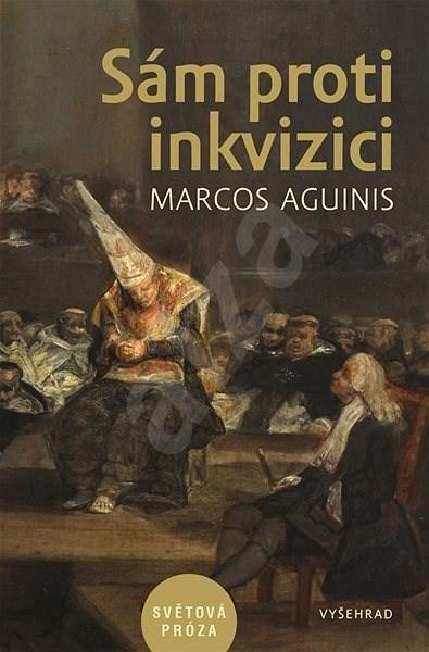 Sám proti inkvizici - Marcos Aguinis