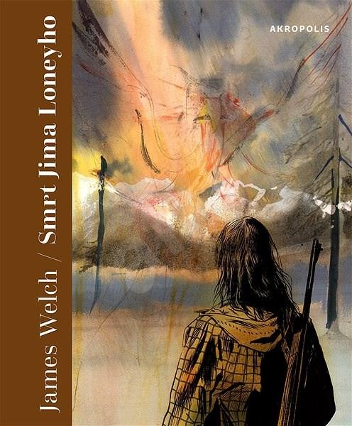Smrt Jima Loneyho - James Welch