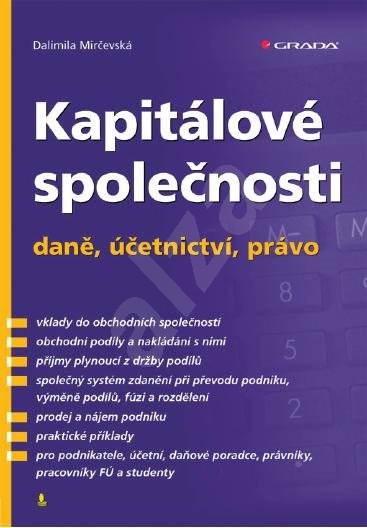 Kapitálové společnosti - daně, účetnictví, právo - Dalimila Mirčevská