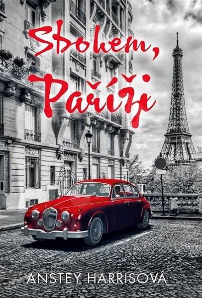 Sbohem, Paříži - Anstey Harrisová