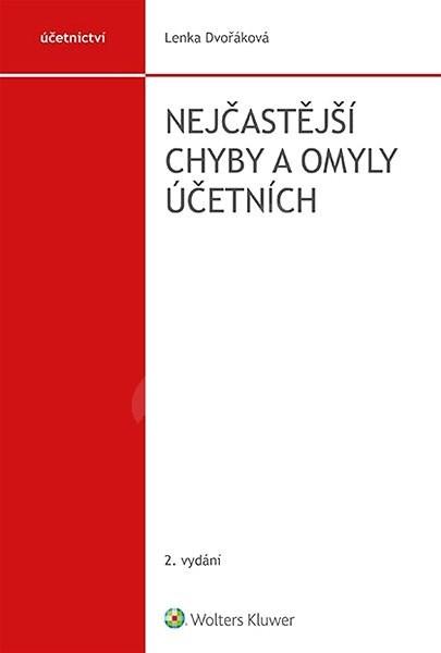 Nejčastější chyby a omyly účetních - 2. vydání - Lenka Dvořáková
