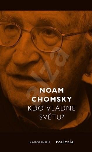 Kdo vládne světu? - Noam Chomsky