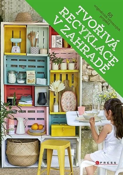 Tvořivá recyklace v zahradě - kolektiv