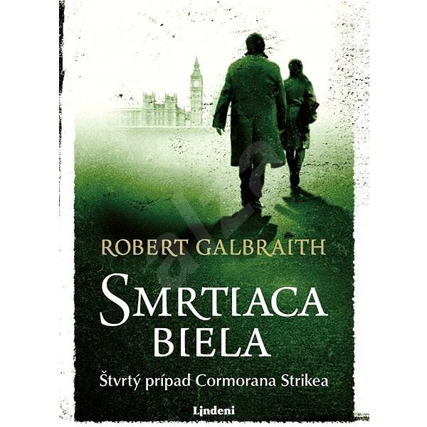Smrtiaca biela (SK) - Robert Galbraith