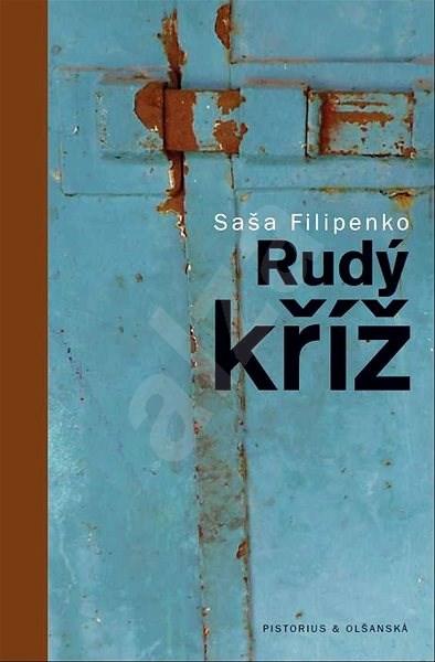 Rudý kříž - Saša Filipenko