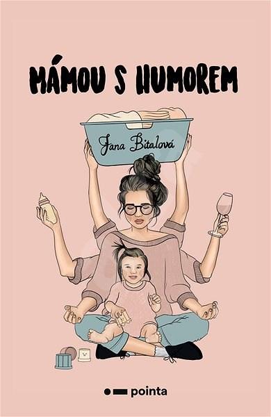 Mámou s humorem - Jana Bitalová