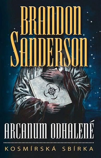 Arcanum odhalené - Brandon Sanderson