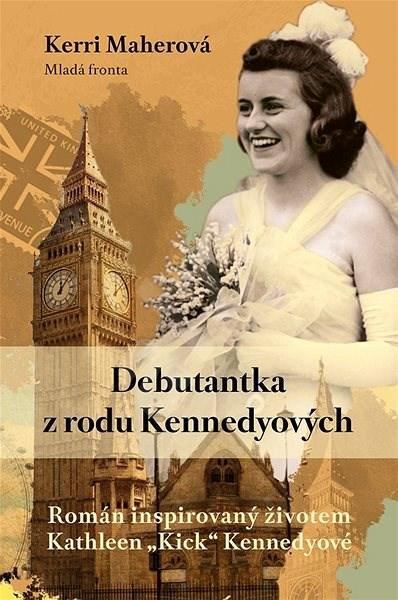 Debutantka z rodu Kennedyů - Kerri Maherová