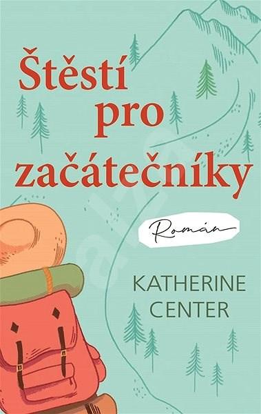 Štěstí pro začátečníky - Katherine Center