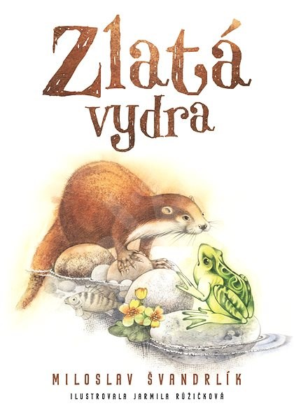 Zlatá vydra - Miloslav Švandrlík