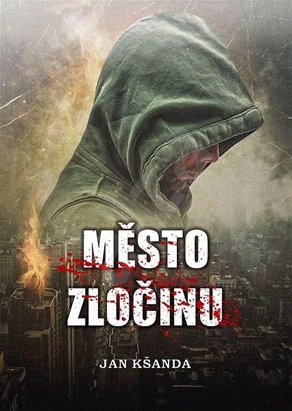 Město zločinu - Jan Kšanda