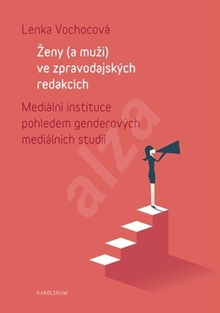 Ženy (a muži) ve zpravodajských redakcích - Lenka Vochocová