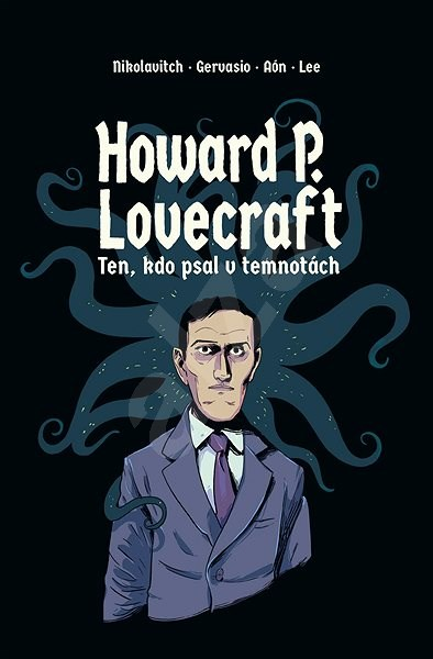 Howard P. Lovecraft   Ten kdo psal v temnotách - Alex Nikolavioth