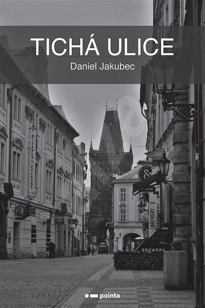 Tichá ulice - Daniel Jakubec
