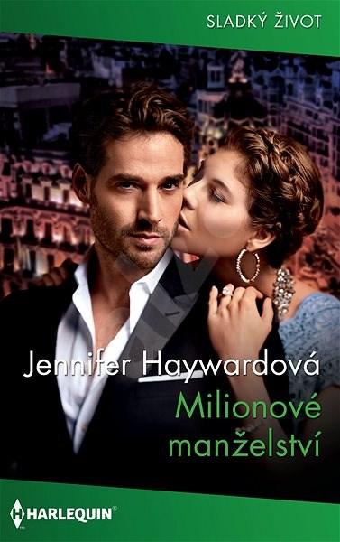 Milionové manželství - Haywardová  Jennifer