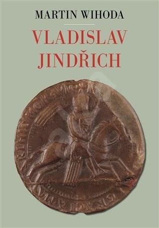 Vladislav Jindřich - Martin Wihoda