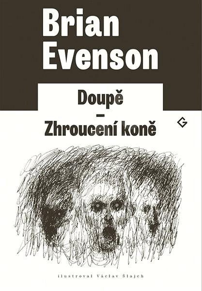 Doupě   Zhroucení koně - Brian Evenson