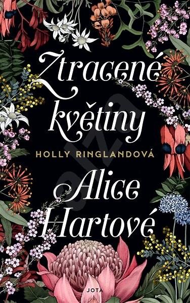 Ztracené květiny Alice Hartové - Holly Ringlandová