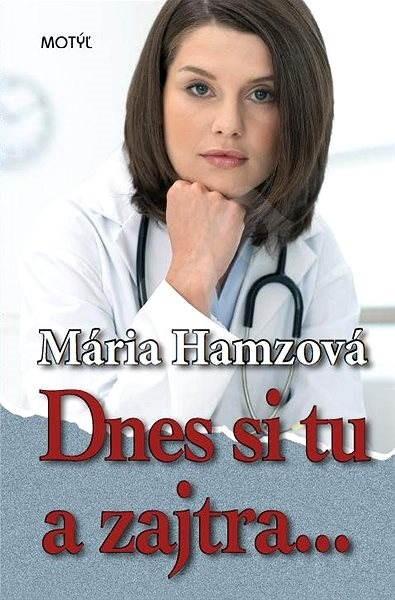 Dnes si tu azajtra... - Mária Hamzová