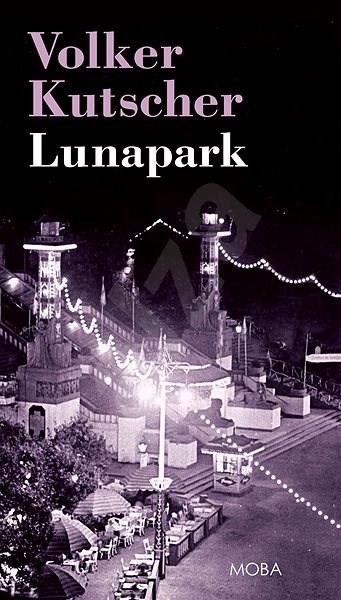 Lunapark - Volker Kutscher