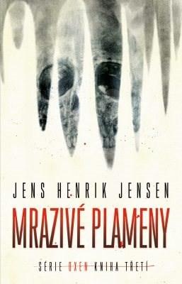 Mrazivé plameny - Jens Henrik Jensen