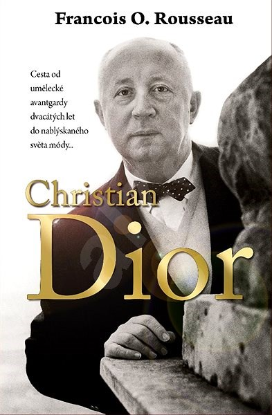 Christian Dior - Francois-Olivier Rousseau