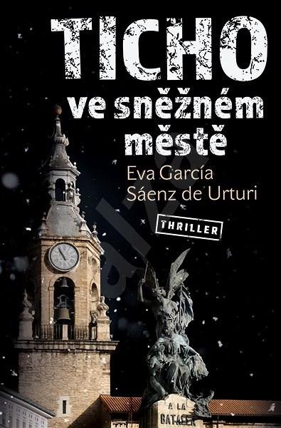 Ticho ve sněžném městě - Eva García Sáenz de Urturi