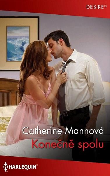 Konečně spolu - Catherine Mannová