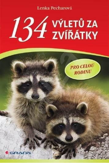 134 výletů za zvířátky - Lenka Pecharová