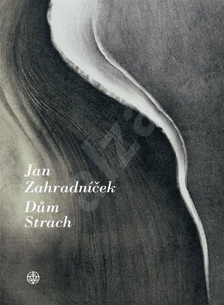Dům Strach - Jan Zahradníček