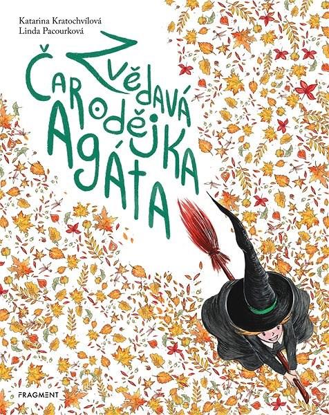 Zvědavá čarodějka Agáta - Katarina Kratochvílová
