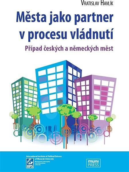 Města jako partner v procesu vládnutí - Vratislav Havlík