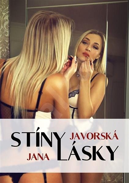 Stíny lásky - Jana Javorská