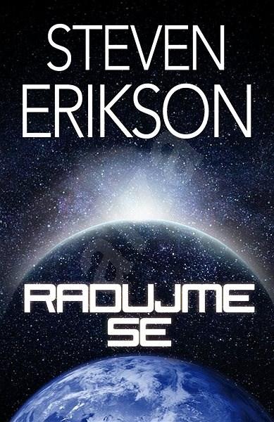 Radujme se - Steven Erikson